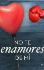 No Te Enamores De Mi  by ysraeldevia8