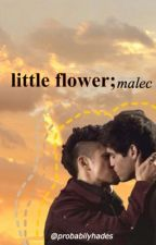 Little flower;||Malec by solaxe_