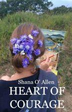Heart of Courage by Shana_Allen