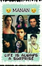 Manan FF: Life Is Always a Surprise by love_forever_11810