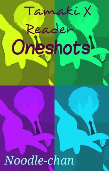 Tamaki X Reader Oneshots [Discontinued] - Jay - Wattpad
