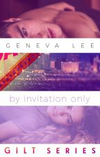 Gilt: By Invitation Only by GenevaLee