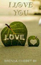 I Love You by BrendaChebetBii