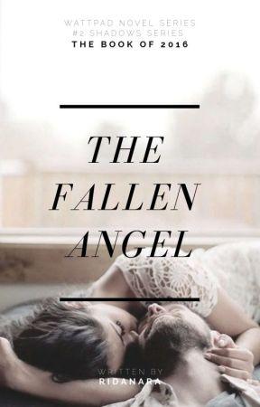 THE FALLEN ANGEL - #2 SHADOWS SERIES by ridanara