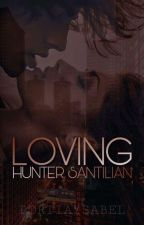 Loving Hunter Santilian  by dropdeadplaygirl