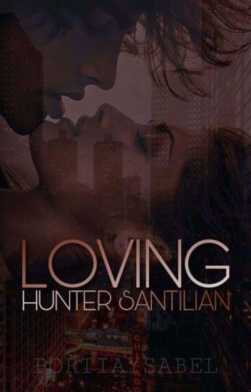 Loving Hunter Santilian