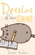 Dessins d'un chat by DreamsHunters