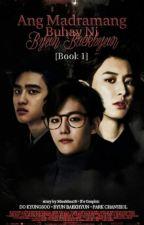 Ang Madramang Buhay Ni Byun Baekhyun C O M P L E T E D [MPREG] [CHANBAEK] by itsmemauuui