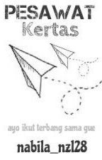 Pesawat Kertas [END] by nabila_nzl28