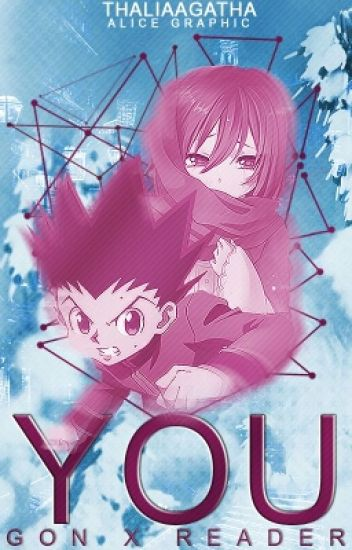 You (Gon X Reader)