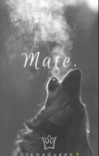 Mate. by Drama_QN