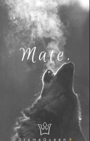 Mate.