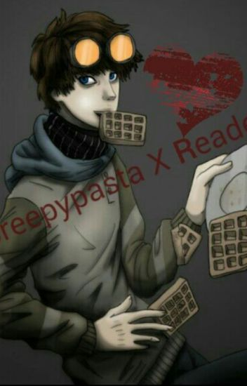 "Creepypasta X Reader ""Lemon"""