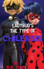 LadyBug's The Type Of Chilensis by Blue_Totoro