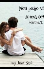 ❤Non Posso Vivere Senza Te ❤||SAULNORA|| by my_love_saul