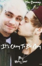 It's Okay To Be Gay || Muke  by Holly_shiet