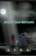 Bulan Dan Bintang by afranabilla