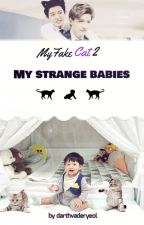 My Fake Cat 2 / My Strange Babies by darthvaderyeol