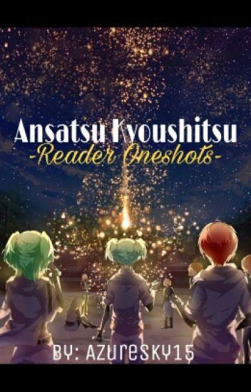 Ansatsu Kyoushitsu -Reader Oneshots-