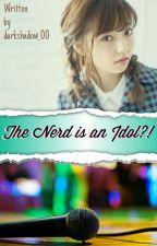 The Nerd Is An Idol?! [SLOW UPDATE] by darkshadow_00