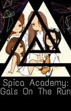 Spica Academy:Gals On The Run by azzie-ssi
