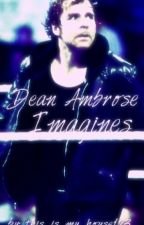 Dean Ambrose Imagines by Bellas_Army_