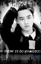 My Enemy Is Do Kyungsoo by Fantaper
