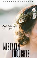 Mistaken Thoughts by theangelicauthor