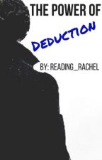 The Power of Deduction: A Sherlock's Daughter Story by reading_rachel