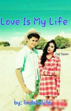 Love Is My Life by lindahalc96