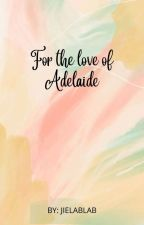 For the Love of Addie by jielablab