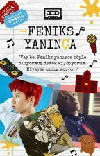 FENİKS YANINCA by dunyaninceosuzg