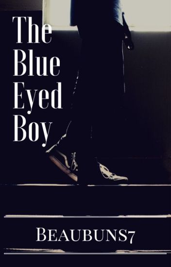 The Blue Eyed Boy: Book 1 Of The Eyed Series