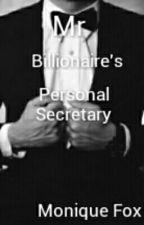 Mr Billionaire's Personal Secretary  by MoniqueGeorge065