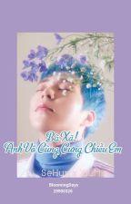 Bà Xã, Anh Vô Cùng Cưng Chiều Em (Edit / Chuyển Ver) {Sehun / Xiumin} by minnni