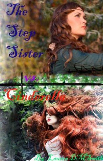 The Step Sister vs. Cinderella