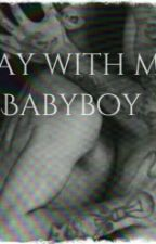 Play With Me, Babyboy  by Sinplay