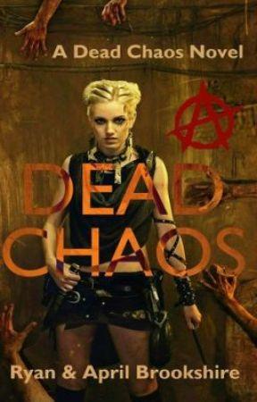 Dead Chaos - Book 1 - Zombie Apocalypse by aprilbrookshire