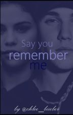 Say you remember me | Justin Bieber Fanfiction cz. 1 by ChloeBiieber