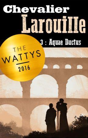 Chevalier Larouille 3: Aquae Ductus by m_okubo