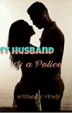 My Husband Is A Police (Slow Update) by virady