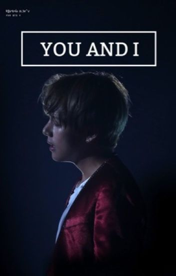 You And I | BTS V