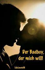 Der Badboy, der mich will! by LilaLeonie16