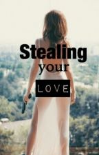 Stealing your love by ortguys