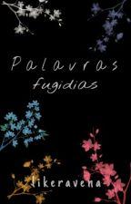 Palavras fugidias by likeravena