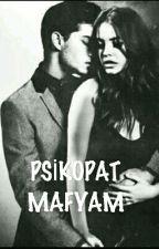 PSİKOPAT MAFYAM by mdz0602000