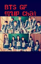 BTS GF grup Chat [SLOW UPDATE] by olangwaras