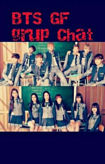 BTS GF grup Chat [SLOW UPDATE]