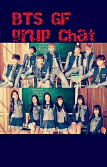 BTS GF grup Chat [SLOW UPDATE]