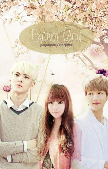 Except You (EXO Fan Fiction)